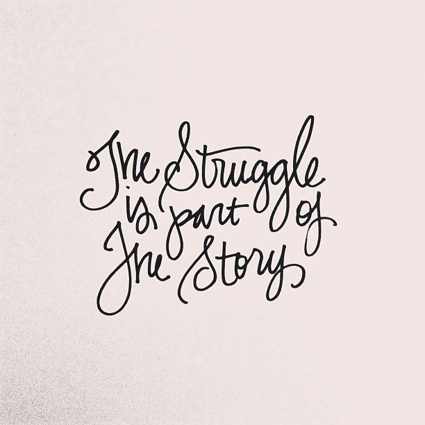The Struggle is Part of The Story by Whitney English