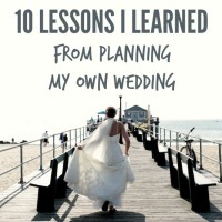 10 Lessons I Learned from Planning My Own Wedding