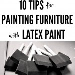 10 Tips for Painting Furniture with Latex Paint. This is a great guide for beginners...with clever tips for all