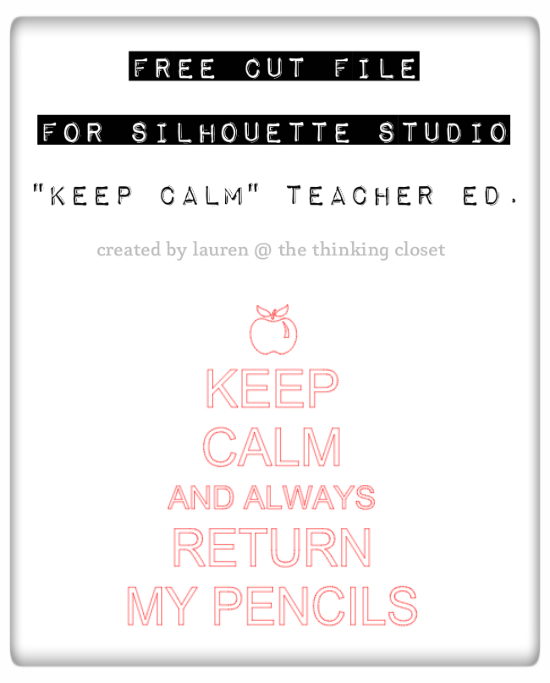 """Keep Calm & Always Return My Pencils"" FREE Cut File available for download at thinkingcloset.com.  Tips n' tricks on using heat transfer vinyl to boot!"