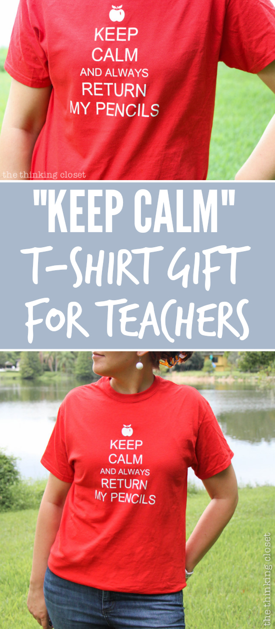 """Keep Calm & Always Return My Pencils"": Creative T-Shirt Gift Idea for Teachers. Step by step tutorial includes tips n' tricks for working with heat transfer vinyl on your Silhouette machine!"