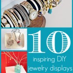 10 Inspiring DIY Jewelry Displays