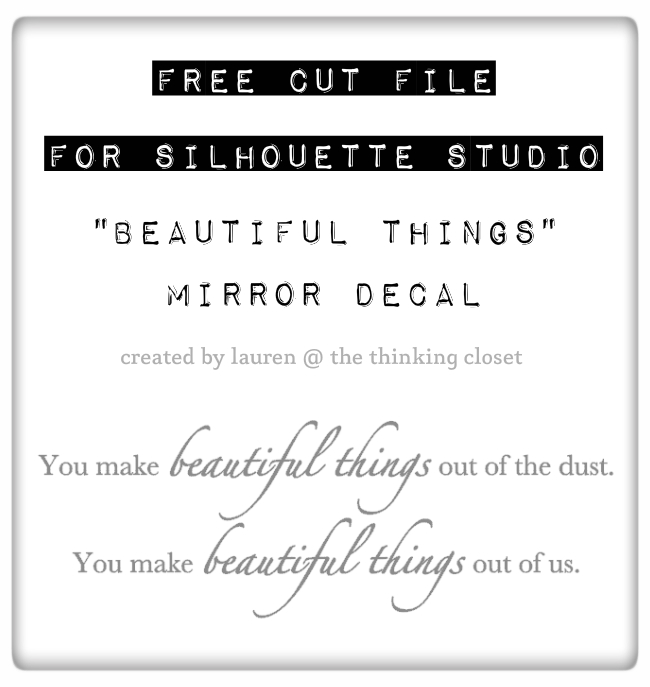 """You make beautiful things out of the dust.  You make beautiful things out of us."" FREE Cut File for Silhouette Studio.  Great for file for creating a mirror decal out of Silhouette vinyl!"