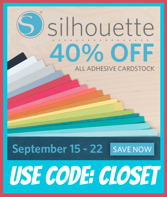 40% all Adhesive Cardstock by Silhouette America, now through Sept. 22nd using the code CLOST at checkout.  Adhesive Cardstock is one of my favorite Silhouette supplies ever!
