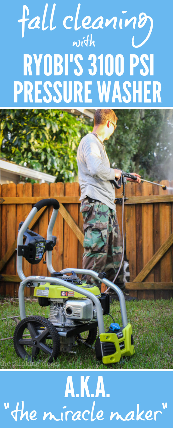 "Fall Cleaning with RYOBI's PSI 3100 Pressure Washer a.k.a. ""The Miracle Maker"" 