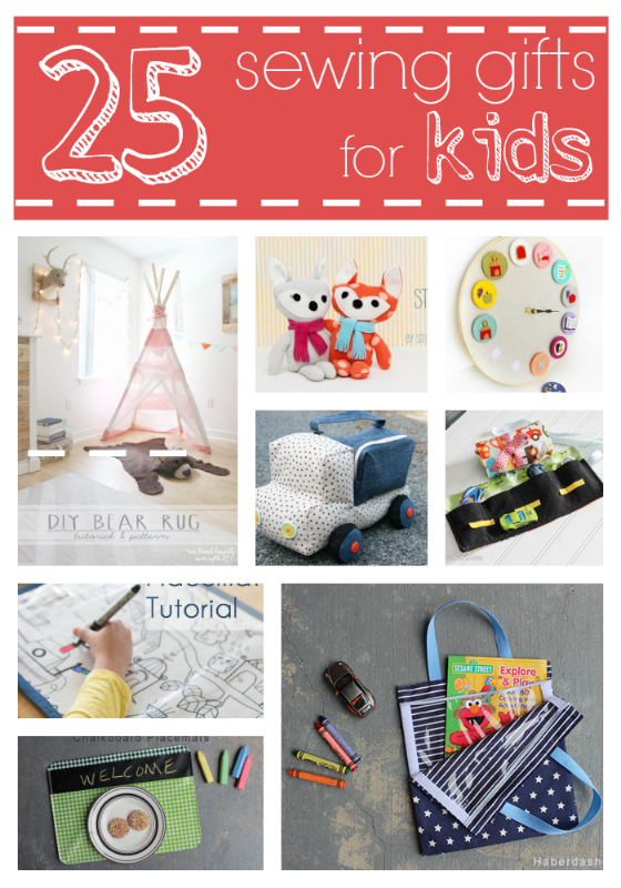 25 Sewing Gifts for Kids by Lil Mrs. Tori