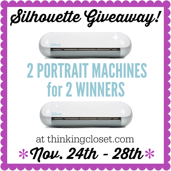 Giveaway for 2 Silhouette Portrait Machines for 2 Winners | Nov 24 - 28 at thinkingcloset.com | So excited for this opportunity to give away my all-time favorite crafting tool to not one, but two winners!