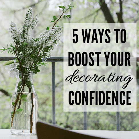 5 Ways to Boost Your Decorating Confidence | Because there's no good reason why we need to let intimidation hold us back any longer. It's time to make our houses homes!  And here are some actionable ways you can enjoy the process of discovering your inner decorator!  via thinkingcloset.com