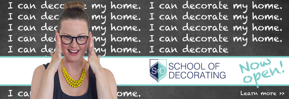 The School of Decorating | A place of instruction, engagement, and inspiration for everyone. Because it turns out, you're the best person to decorate your home!