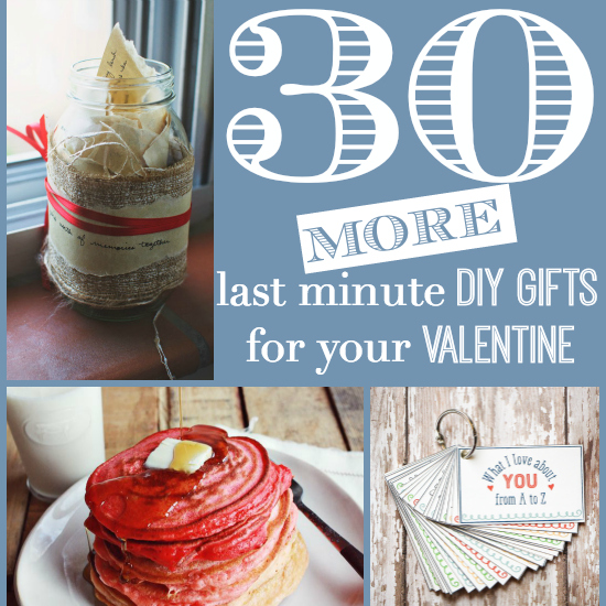 30 More Last Minute DIY Gifts For Your Valentine