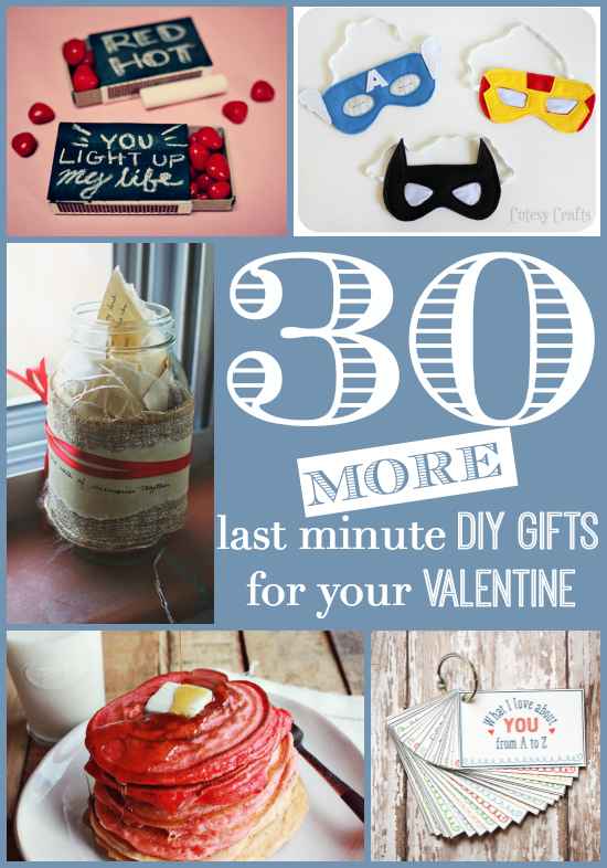 30 More Last Minute DIY Gifts for Your Valentine | No more stress-outs allowed!  Here's more than enough inspiration to help you come up with a creative and meaningful gift idea in 30 minutes or less.  These are great ideas for your boyfriend or husband for Valentine's Day, anniversaries, birthdays, Christmas, and beyond!