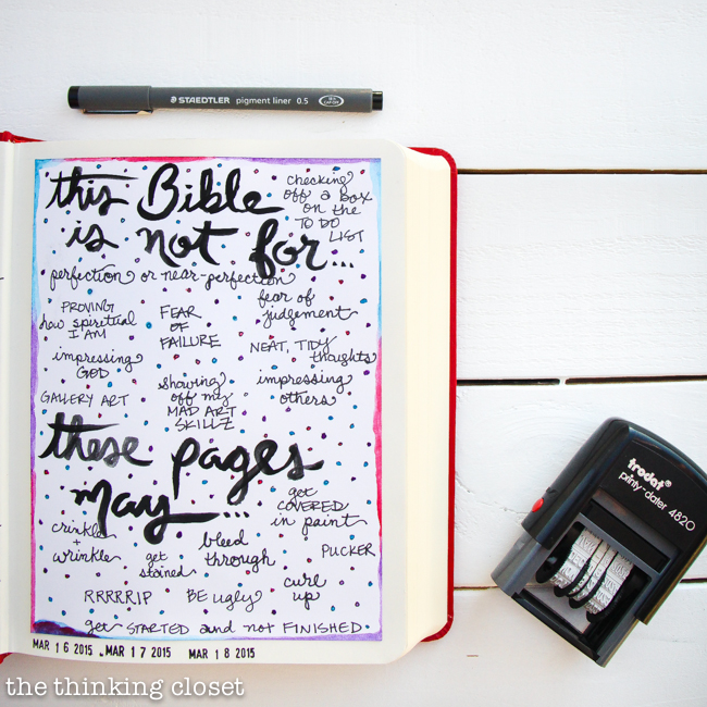 "Permission Pages: A Perfectionist's Approach to the Journaling Bible | Determined not to let my perfectionism get the best of me, I began the first pages of my new Journaling Bible with ""Permission Pages"" where I outline what this Bible is for and not for. With this bold decree under my belt, I can now pour out my heART in the margins with the artistic freedom every creative act should possess. Here's my story and tips for other perfectionists about to begin their Journaling Bible journey!"