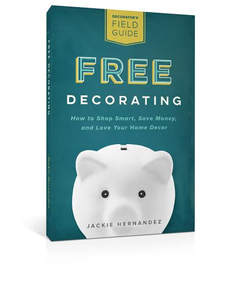 Free Decorating by Jackie Hernandez | How to shop smart, save money, and love your home decor!