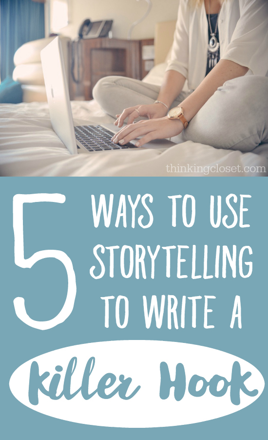"5 Ways to Use Storytelling to Write a Killer Hook | Blogging tips by Lauren Lanker from The Thinking Closet.  One of the most effective ways to build a long-term relationship with loyal blog followers is through our words.  Carefully-crafted words that carry our unique voice and unique story.  Those first few sentences of every post, ""the hook,"" are so very important for capturing your readers' attention so you can forge a deeper connection.  Here's how to do it!"