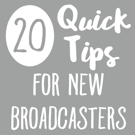 20 Quick Tips for New Broadcasters on Periscope