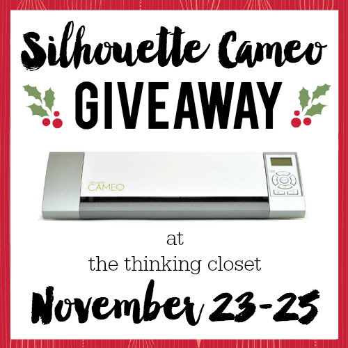 Silhouette Cameo Giveaway! At The Thinking Closet, Nov. 23 - 25, 2015. Christmas is coming early for one fortunate reader! Maybe it will be you?