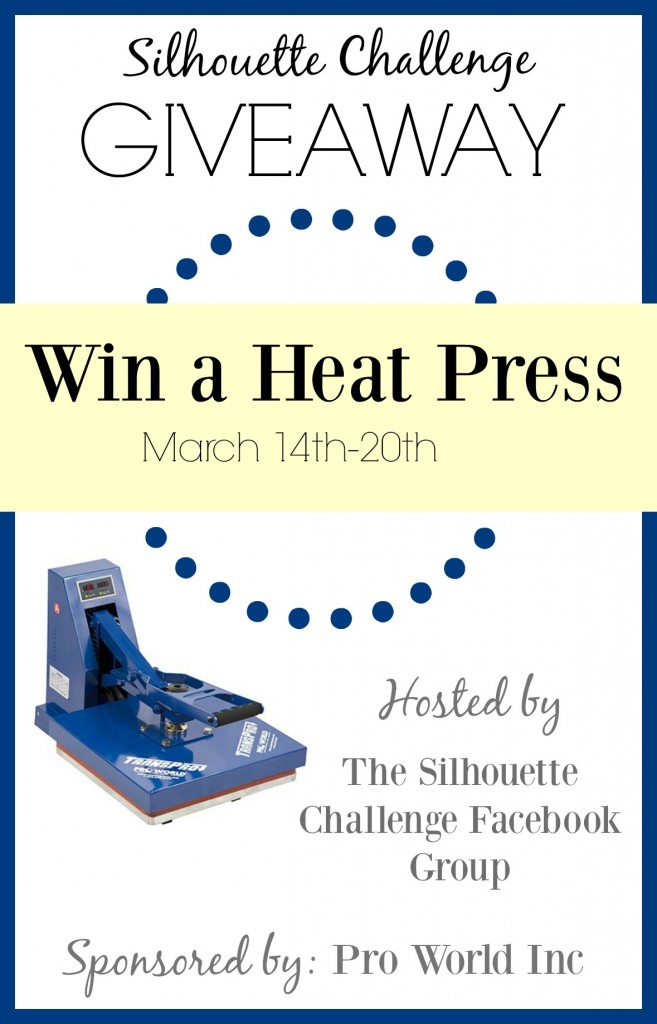 GIVEAWAY: Win a Heat Press! 3/14 - 3/21, hosted by the Silhouette Challenge Facebook Group and ProWorld Inc.