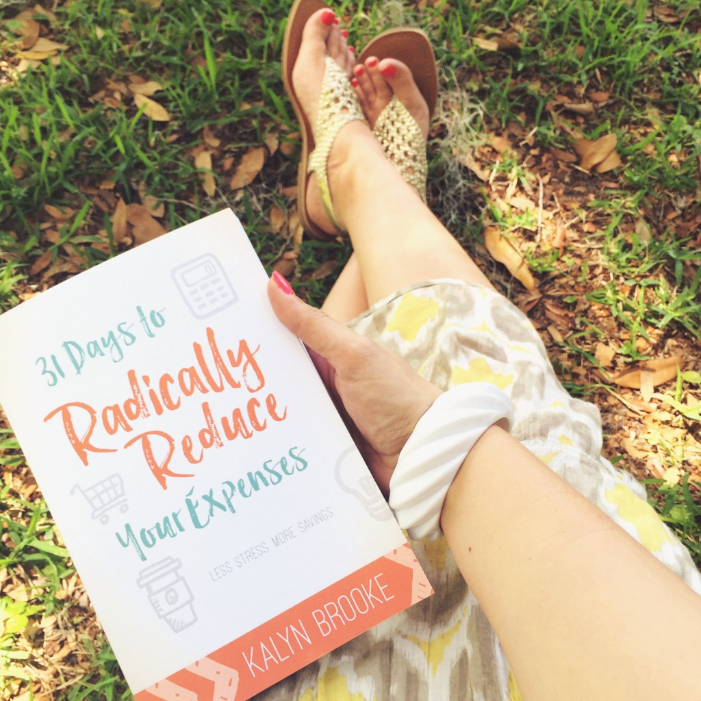 31 Days to Radically Reduce Your Expenses by Kalyn Brooke | Now on Amazon in paperback and for kindle!