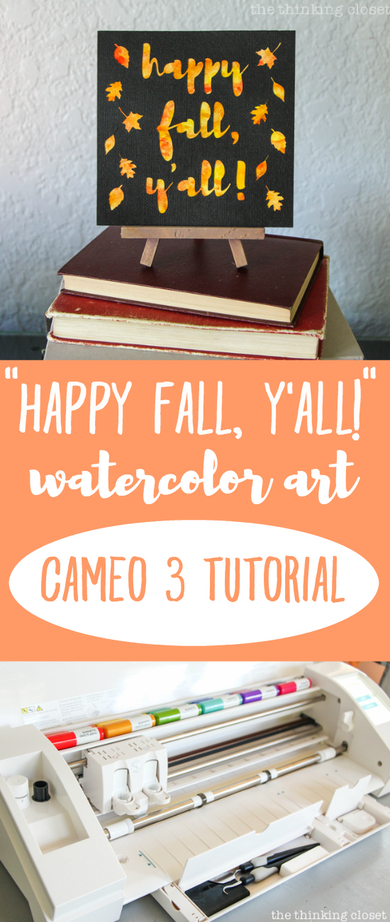 """Happy Fall, Y'all!"" Watercolor Art: A Silhouette Cameo 3 Tutorial - Here's my honest review of the new Cameo 3 machine--what I love and what could be improved upon--along with a step by step tutorial of my first project I tackled utilizing a unique watercolor technique."