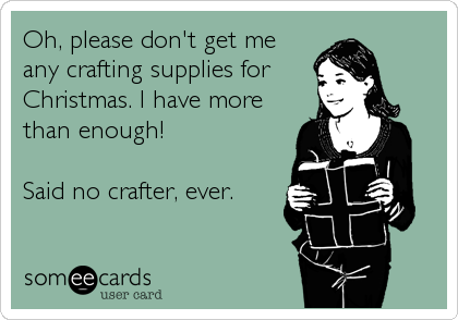 Clever gift ideas for crafters and creatives...such an EPIC list with ways to lavish love and craft supplies on all those creative types (of which I know nothing about...wink wink).