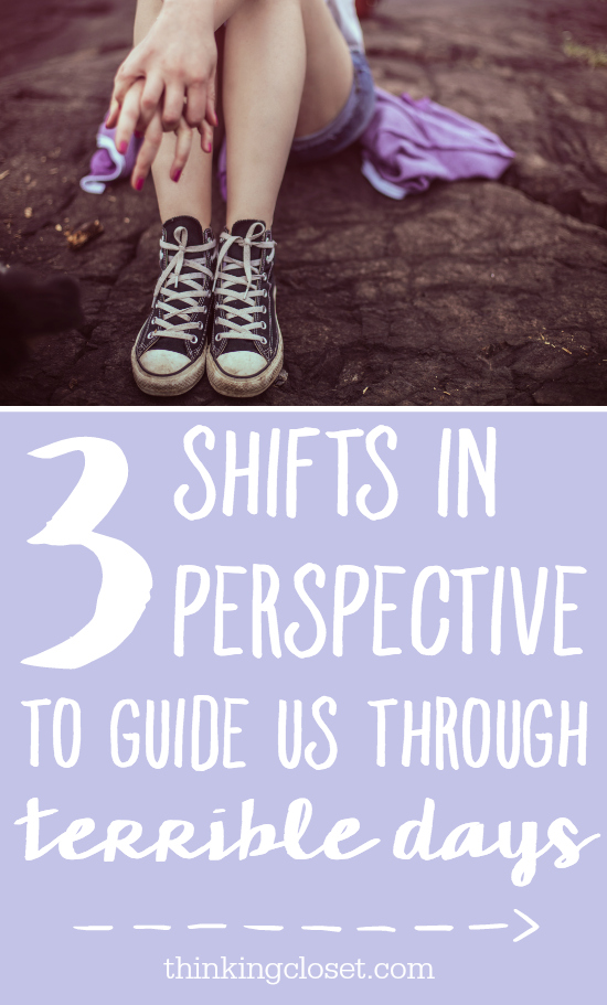 3 Shifts in Perspective to Guide Us Through Terrible Days... When things don't go as planned, it turns out we have a choice with how we respond. Here are three ways to change our view of a terrible day...to make them a whole lot less terrible. And to catapult our personal growth!