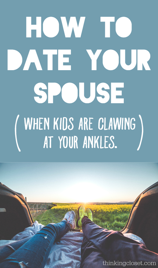 How to Date Your Spouse (when kids are clawing at your ankles). A do-able game-plan for husbands and wives navigating the uncharted waters of finding time to connect as a couple AND new parents. It's not only possible, it's essential! So much wisdom packed in here....